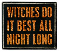 Witches Do It Best Box Sign