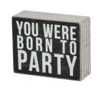 Born To Party Box Sign