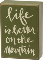 Better On Mountain Box Sign