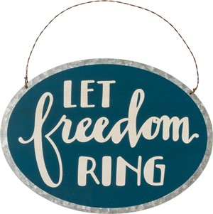 Let Freedom Ring Tin Sign